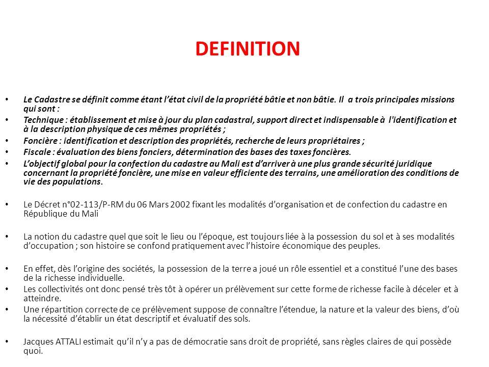 DEFINITION Le Cadastre se définit comme étant l'état civil de la propriété bâtie et non bâtie. Il a trois principales missions qui sont :