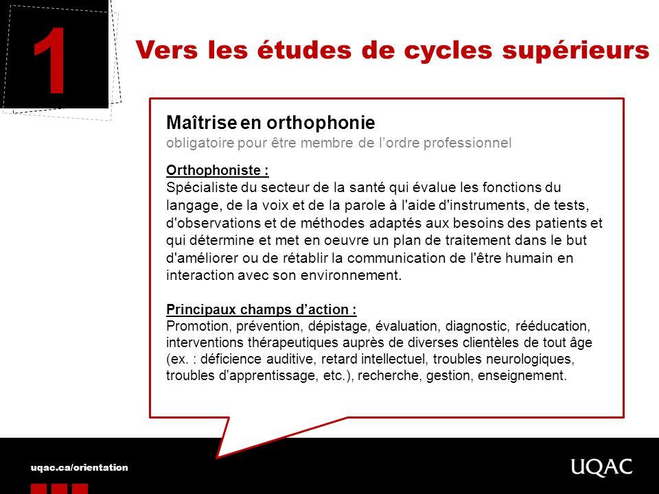 1 Vers les études de cycles supérieurs Maîtrise en orthophonie