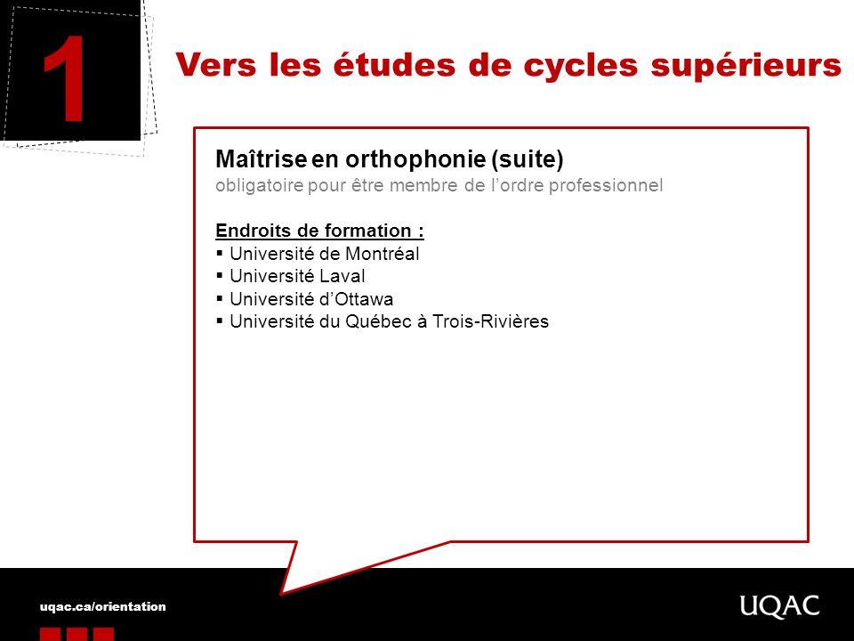 1 Vers les études de cycles supérieurs Maîtrise en orthophonie (suite)