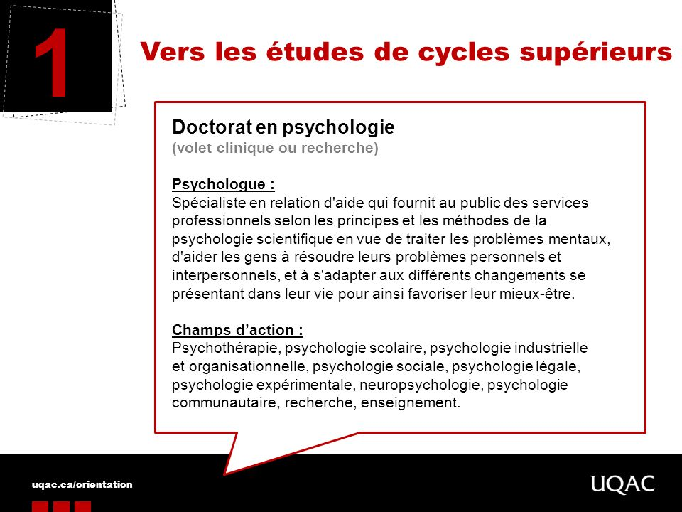 1 Vers les études de cycles supérieurs Doctorat en psychologie