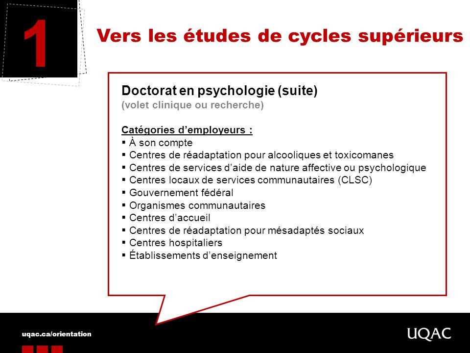 1 Vers les études de cycles supérieurs Doctorat en psychologie (suite)