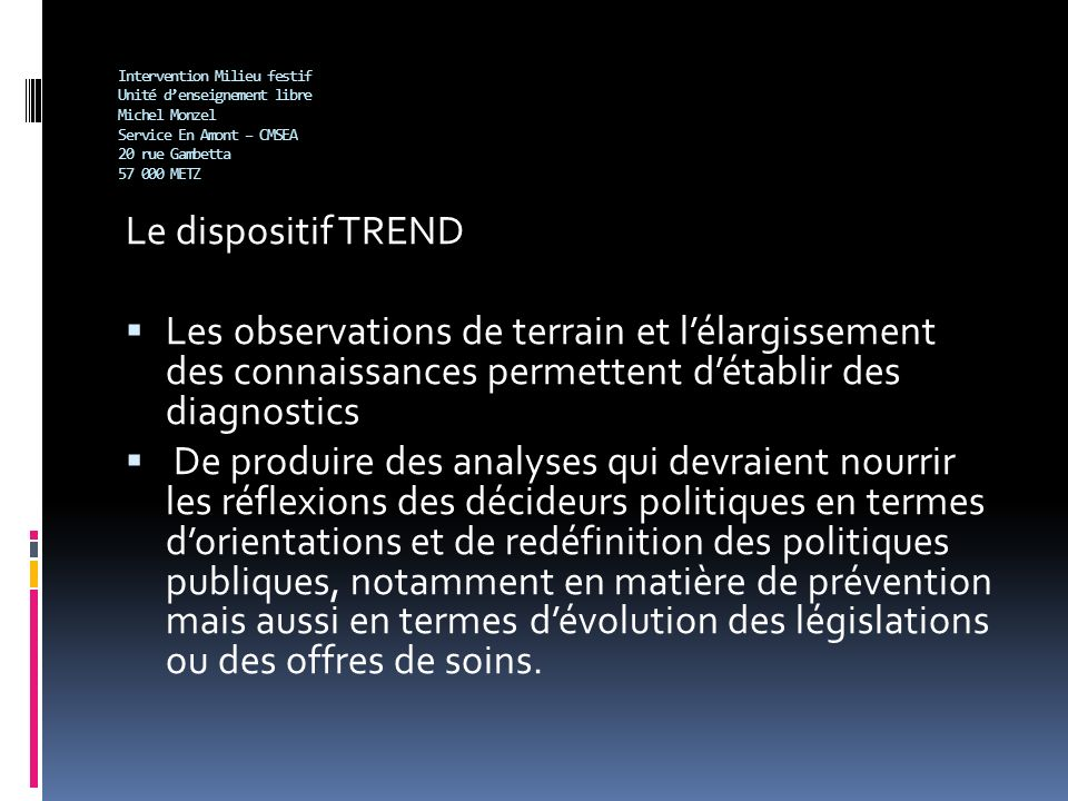 Intervention Milieu festif Unité d'enseignement libre Michel Monzel Service En Amont – CMSEA 20 rue Gambetta 57 000 METZ