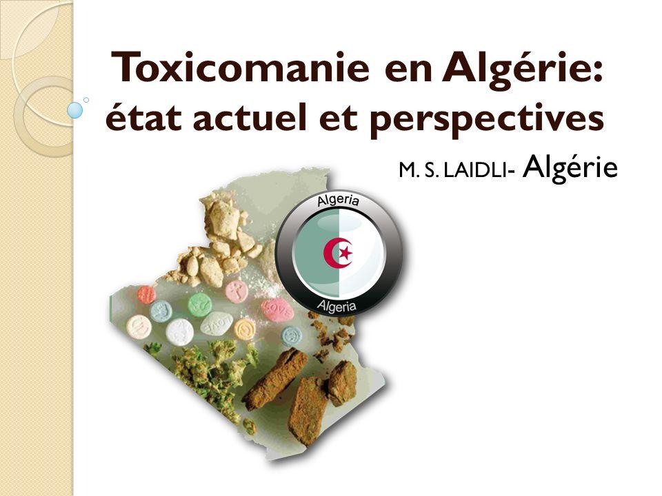 Toxicomanie en Algérie: état actuel et perspectives