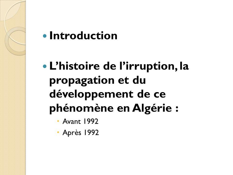 Introduction L'histoire de l'irruption, la propagation et du développement de ce phénomène en Algérie :