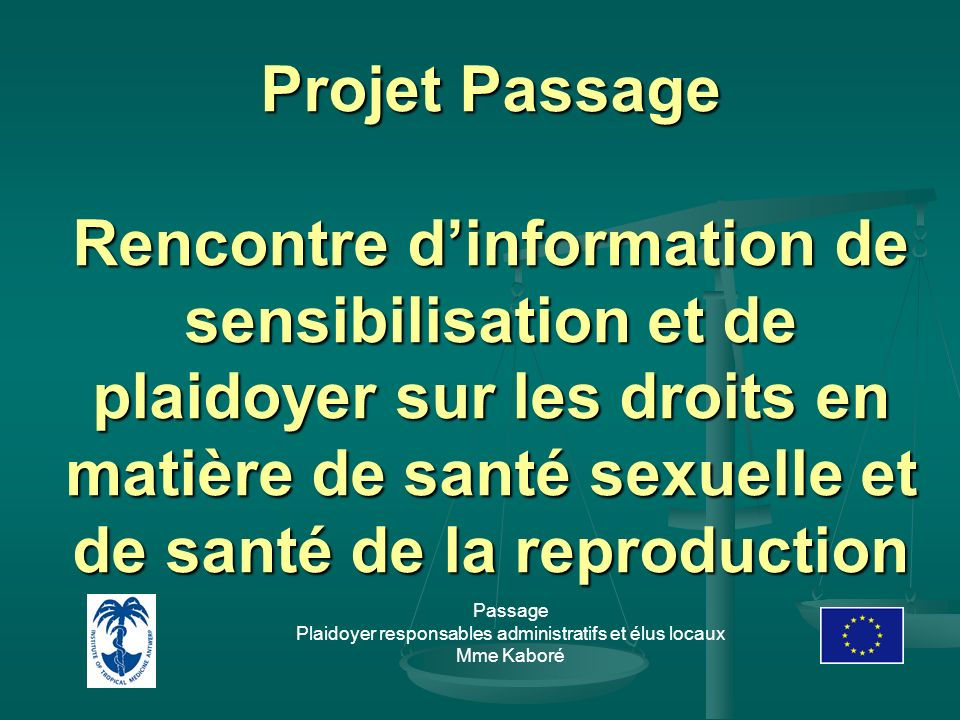 Projet Passage Rencontre d'information de sensibilisation et de plaidoyer sur les droits en matière de santé sexuelle et de santé de la reproduction