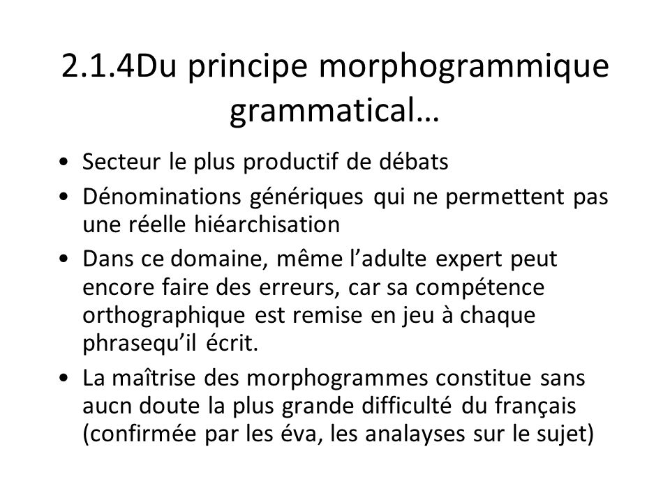 2.1.4Du principe morphogrammique grammatical…