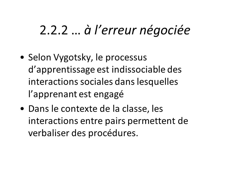 2.2.2 … à l'erreur négociée