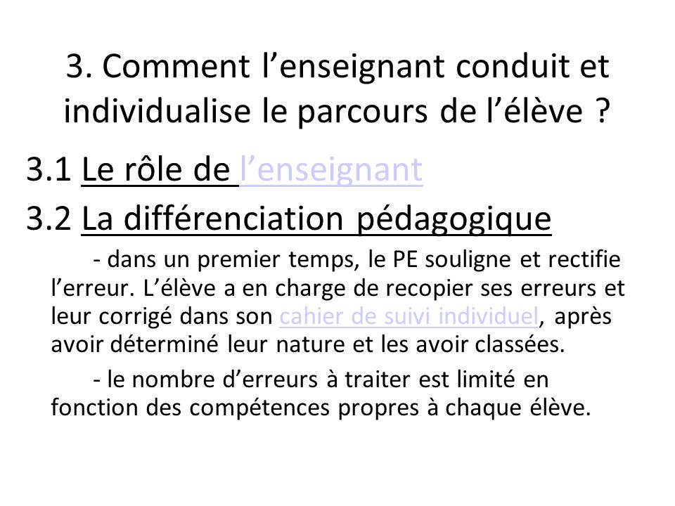 3.1 Le rôle de l'enseignant 3.2 La différenciation pédagogique