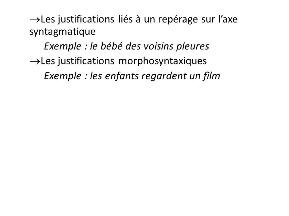 Les justifications liés à un repérage sur l'axe syntagmatique