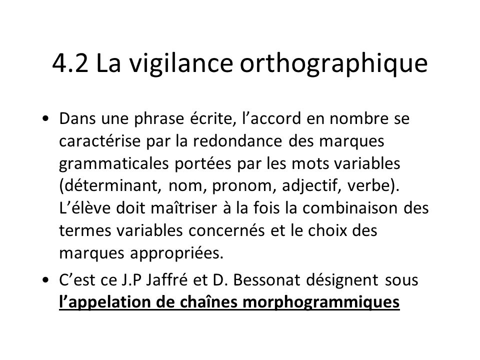 4.2 La vigilance orthographique