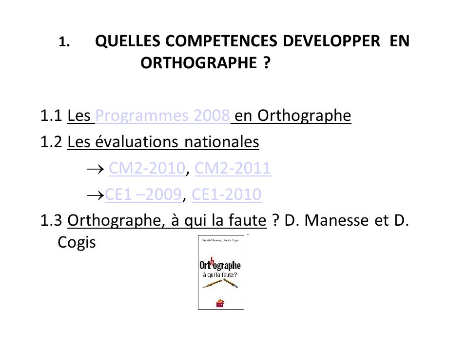 1. QUELLES COMPETENCES DEVELOPPER EN ORTHOGRAPHE