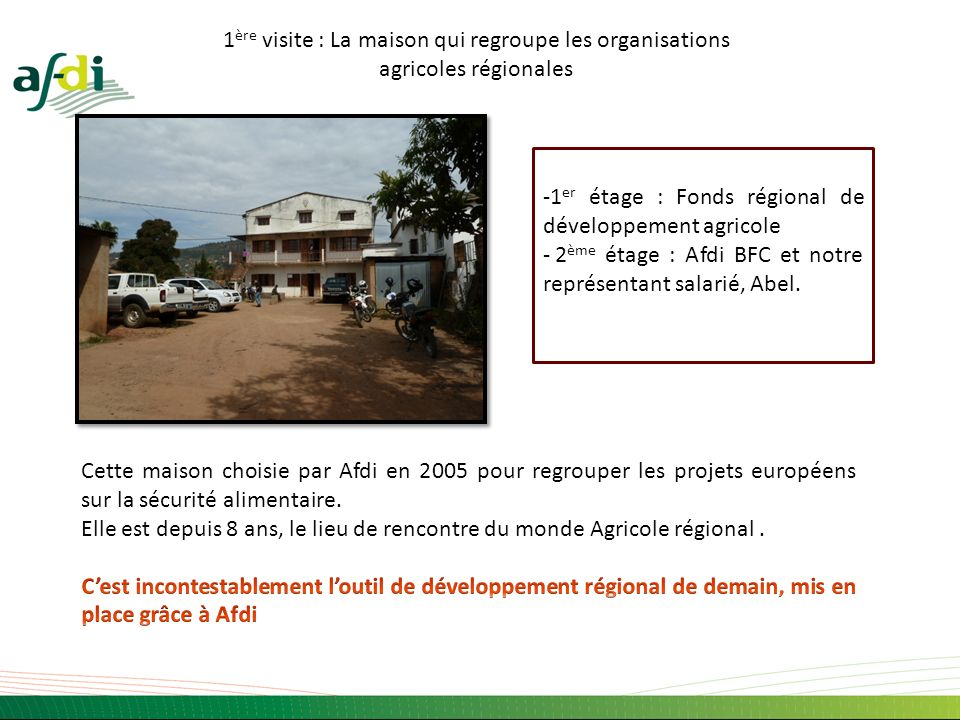 1ère visite : La maison qui regroupe les organisations agricoles régionales