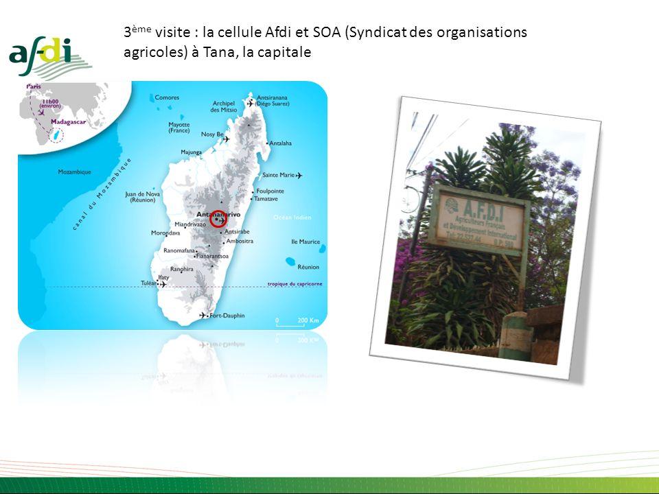 3ème visite : la cellule Afdi et SOA (Syndicat des organisations agricoles) à Tana, la capitale