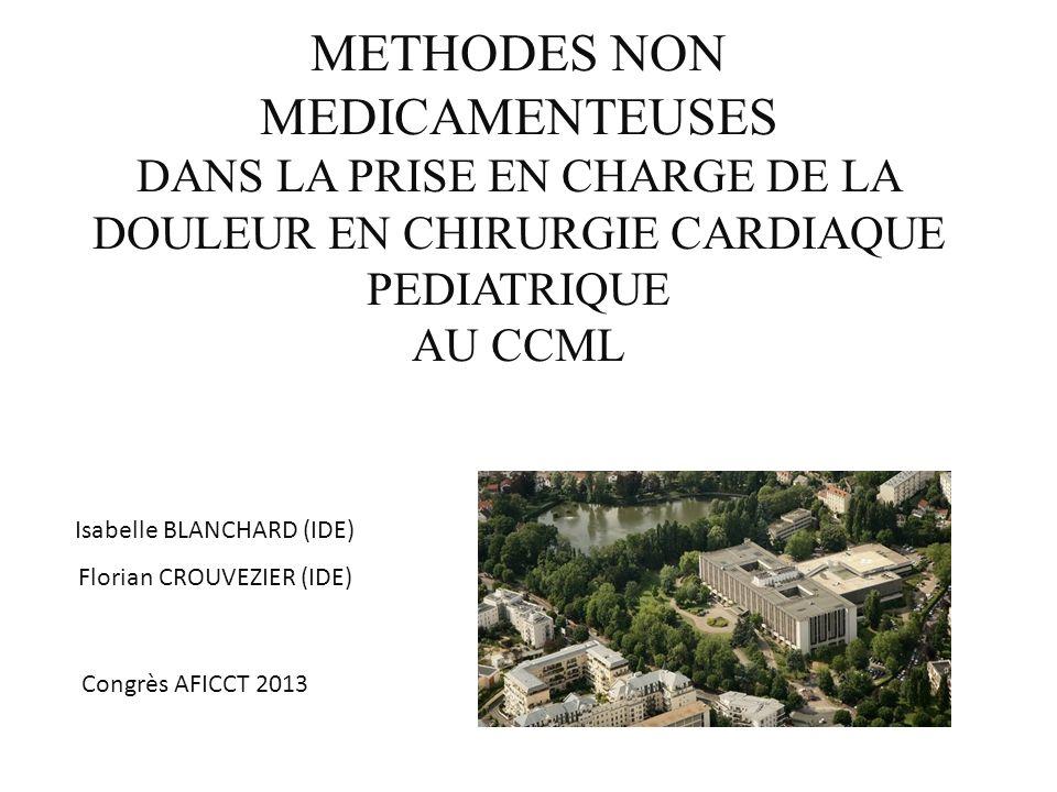 METHODES NON MEDICAMENTEUSES DANS LA PRISE EN CHARGE DE LA DOULEUR EN CHIRURGIE CARDIAQUE PEDIATRIQUE AU CCML