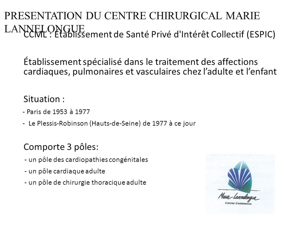 PRESENTATION DU CENTRE CHIRURGICAL MARIE LANNELONGUE