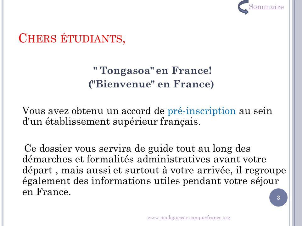 Chers étudiants, Tongasoa en France! ( Bienvenue en France)