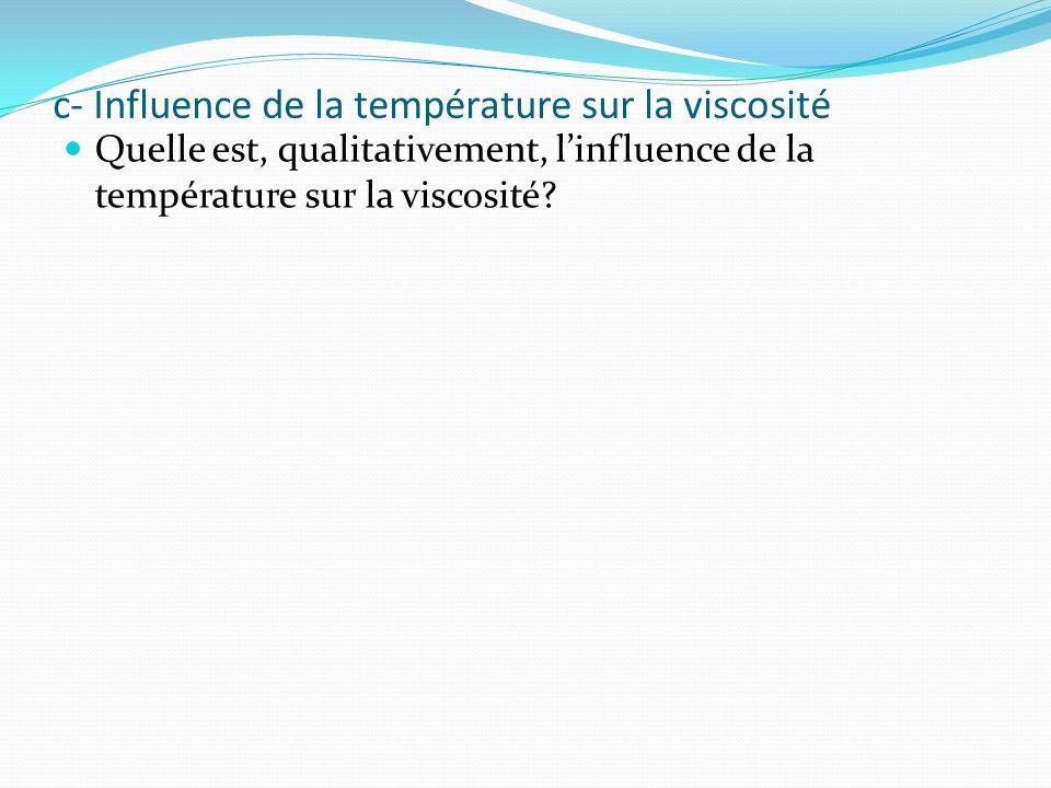c- Influence de la température sur la viscosité