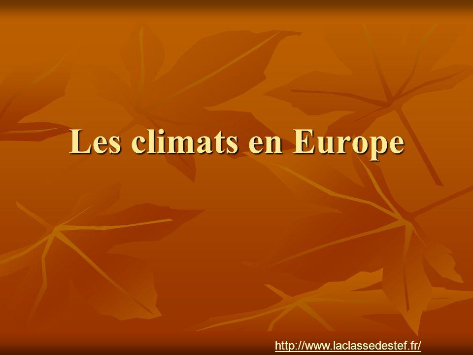Les climats en Europe http://www.laclassedestef.fr/ Auteur : Nathalie