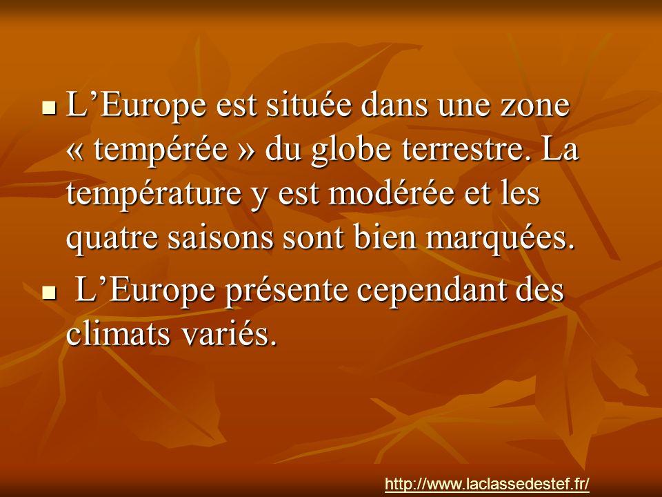 L'Europe présente cependant des climats variés.