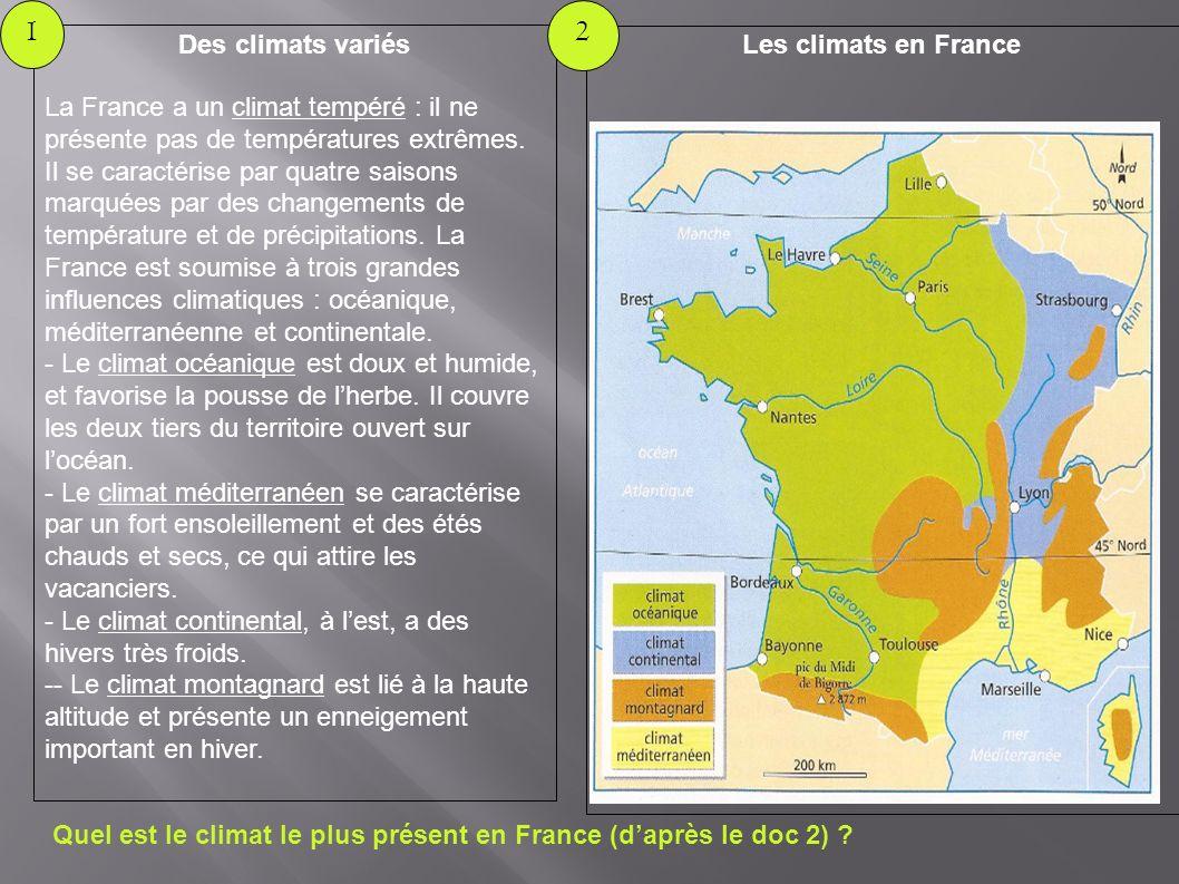 1 2 Des climats variés Les climats en France