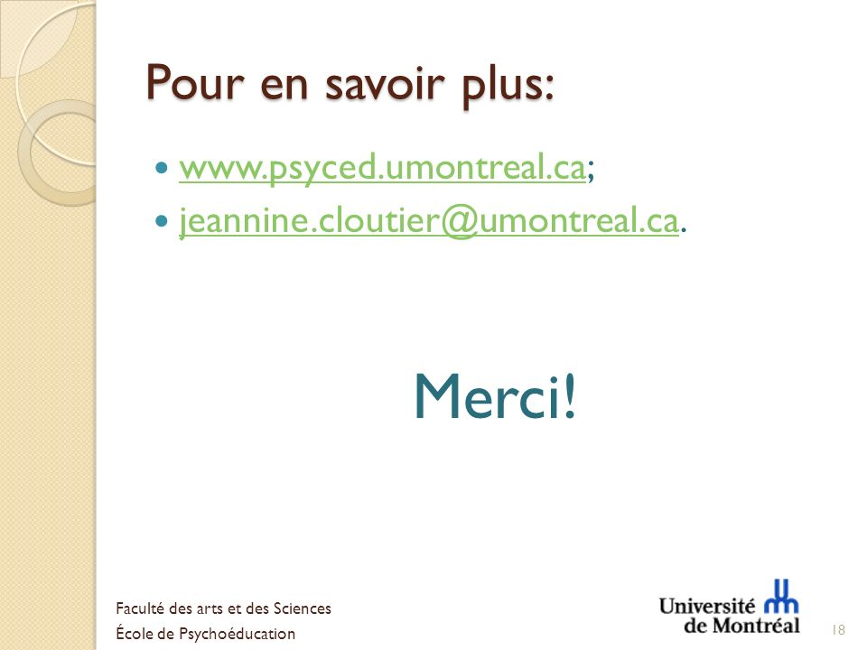 Merci! Pour en savoir plus: www.psyced.umontreal.ca;