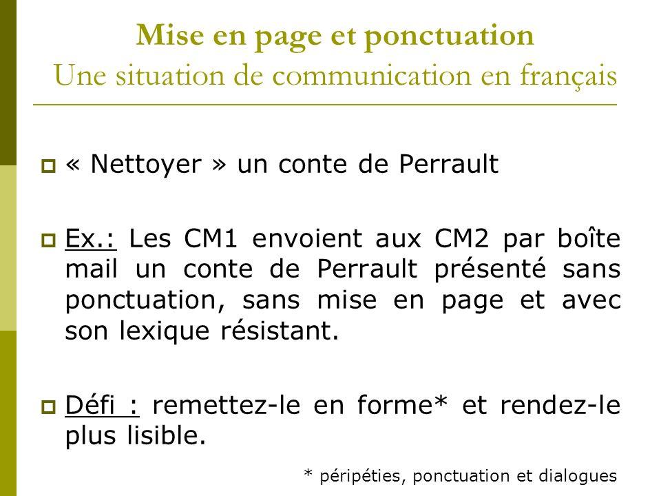 Mise en page et ponctuation Une situation de communication en français
