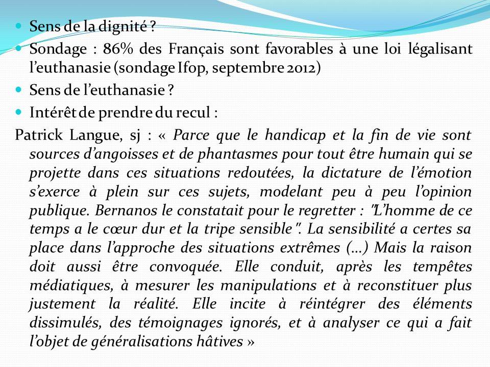Sens de la dignité Sondage : 86% des Français sont favorables à une loi légalisant l'euthanasie (sondage Ifop, septembre 2012)