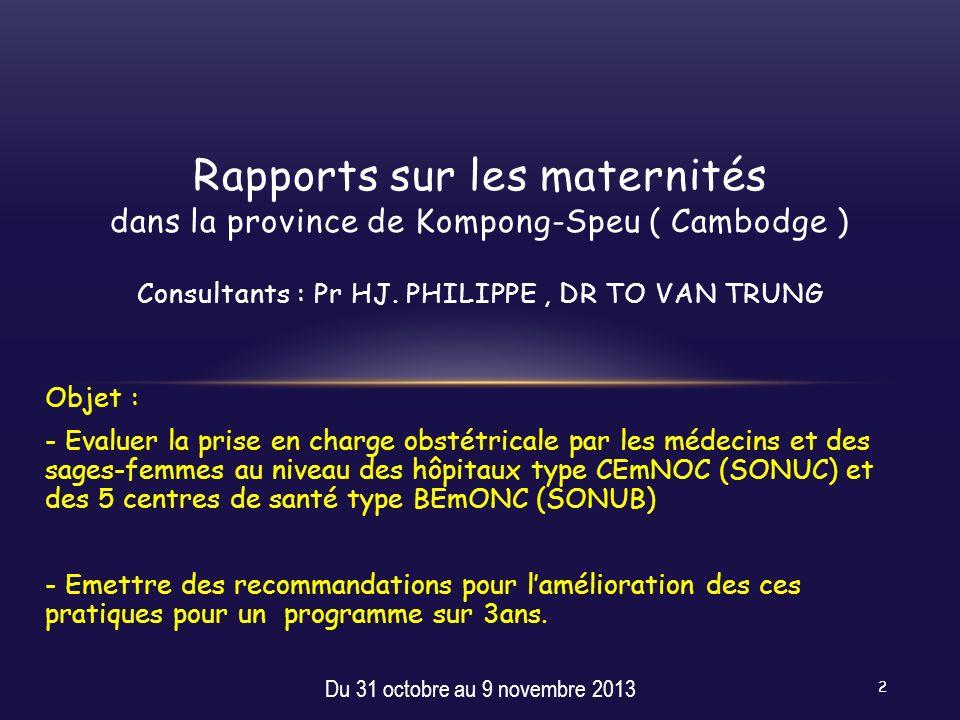 Rapports sur les maternités dans la province de Kompong-Speu ( Cambodge ) Consultants : Pr HJ. PHILIPPE , DR TO VAN TRUNG