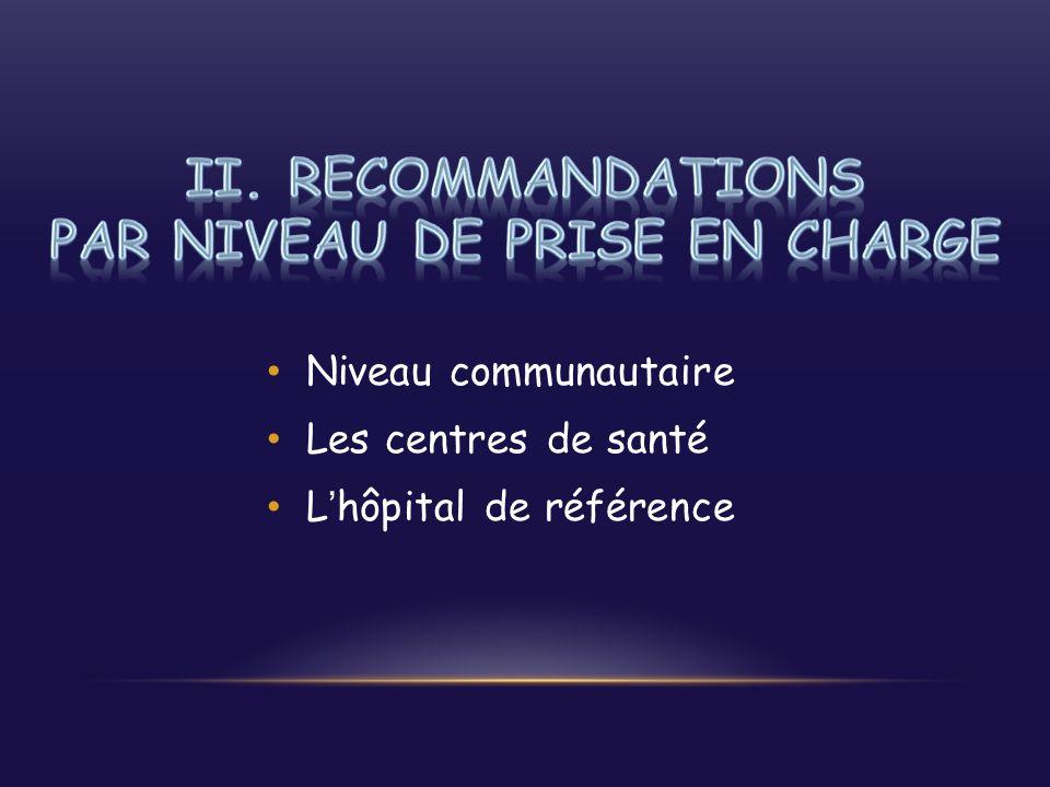 II. Recommandations par niveau de prise en charge