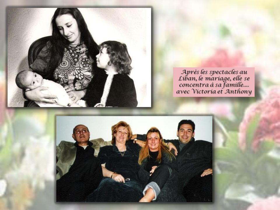 Après les spectacles au Liban, le mariage, elle se concentra à sa famille....