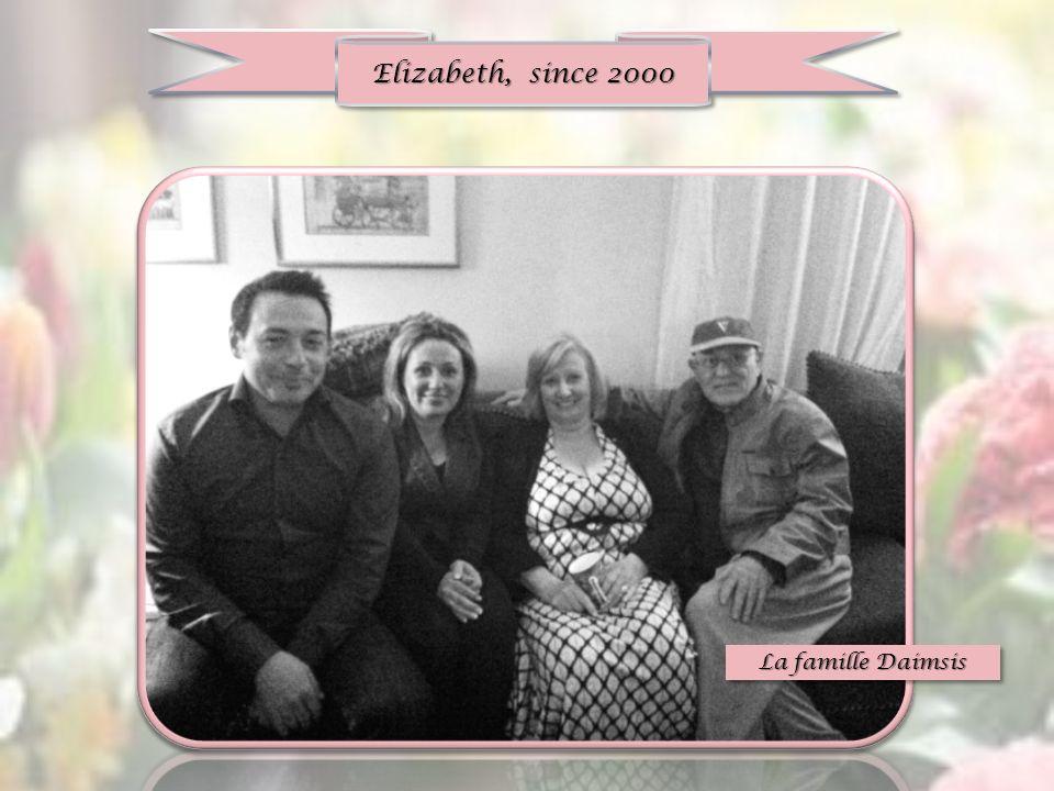 Elizabeth, since 2000 La famille Daimsis