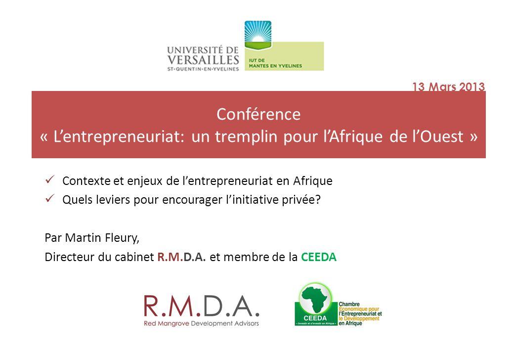 13 Mars 2013 Conférence « L'entrepreneuriat: un tremplin pour l'Afrique de l'Ouest » Contexte et enjeux de l'entrepreneuriat en Afrique.