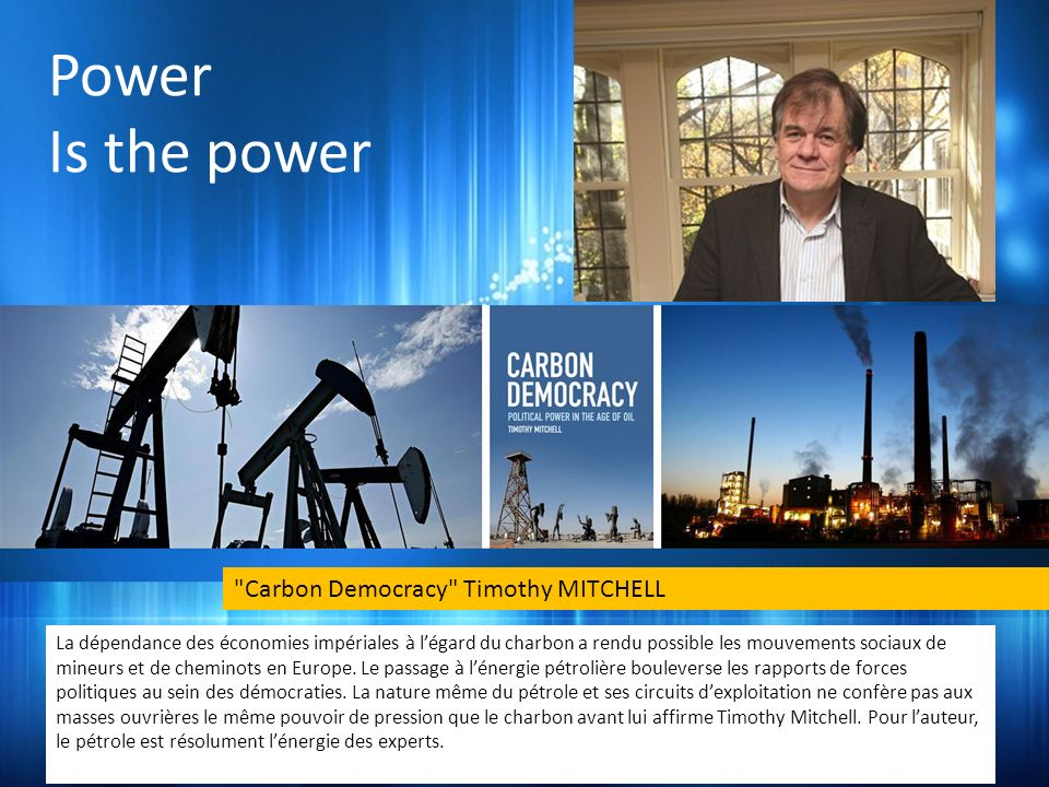 Power Is the power Carbon Democracy Timothy MITCHELL