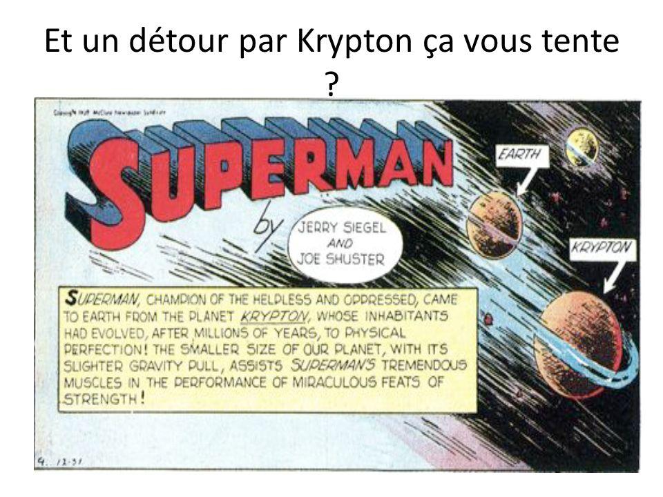 Et un détour par Krypton ça vous tente