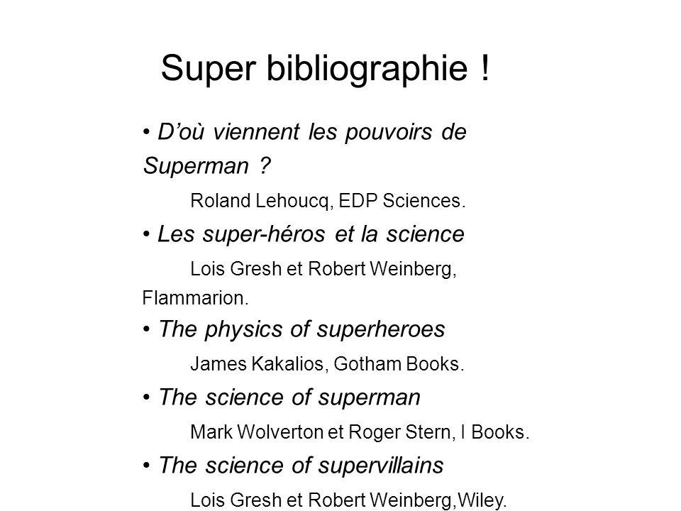 Super bibliographie ! • D'où viennent les pouvoirs de Superman Roland Lehoucq, EDP Sciences.