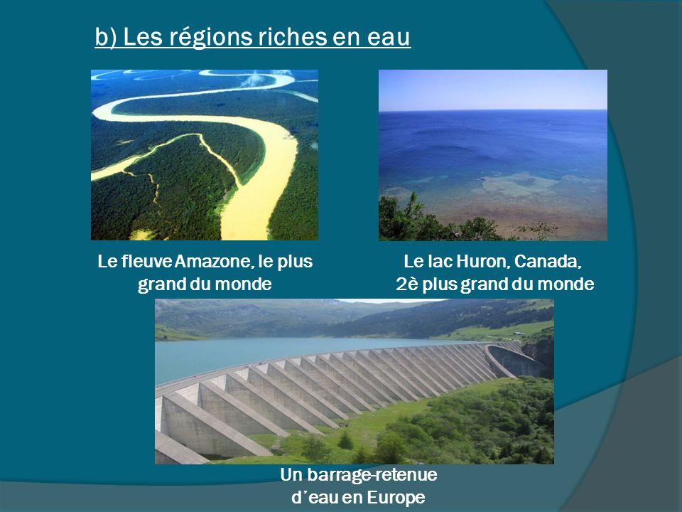 b) Les régions riches en eau