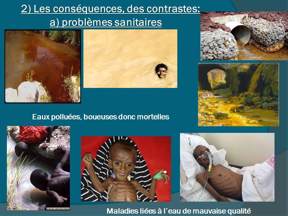2) Les conséquences, des contrastes: a) problèmes sanitaires