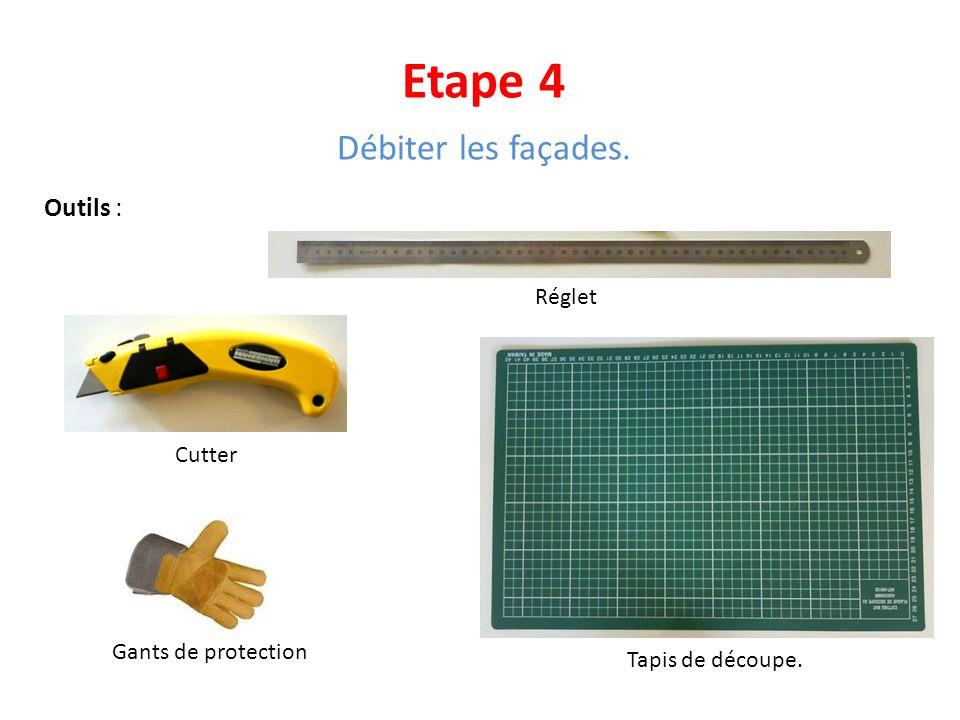 Etape 4 Débiter les façades. Outils : Réglet Cutter