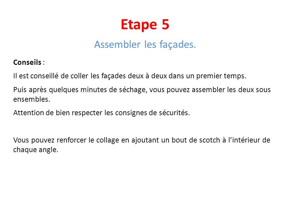 Etape 5 Assembler les façades. Conseils :