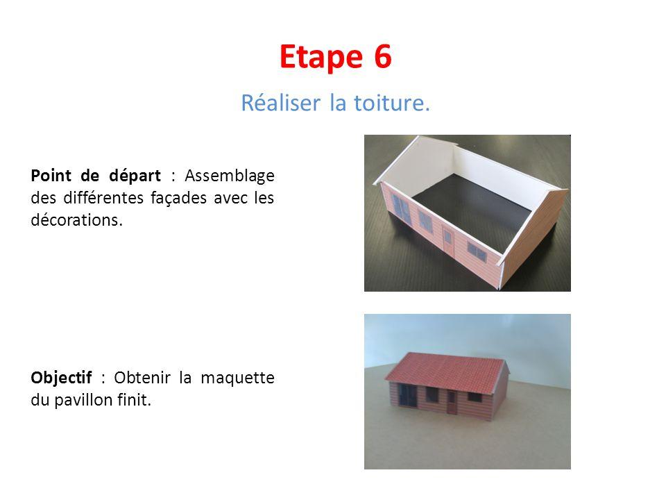 Etape 6 Réaliser la toiture.
