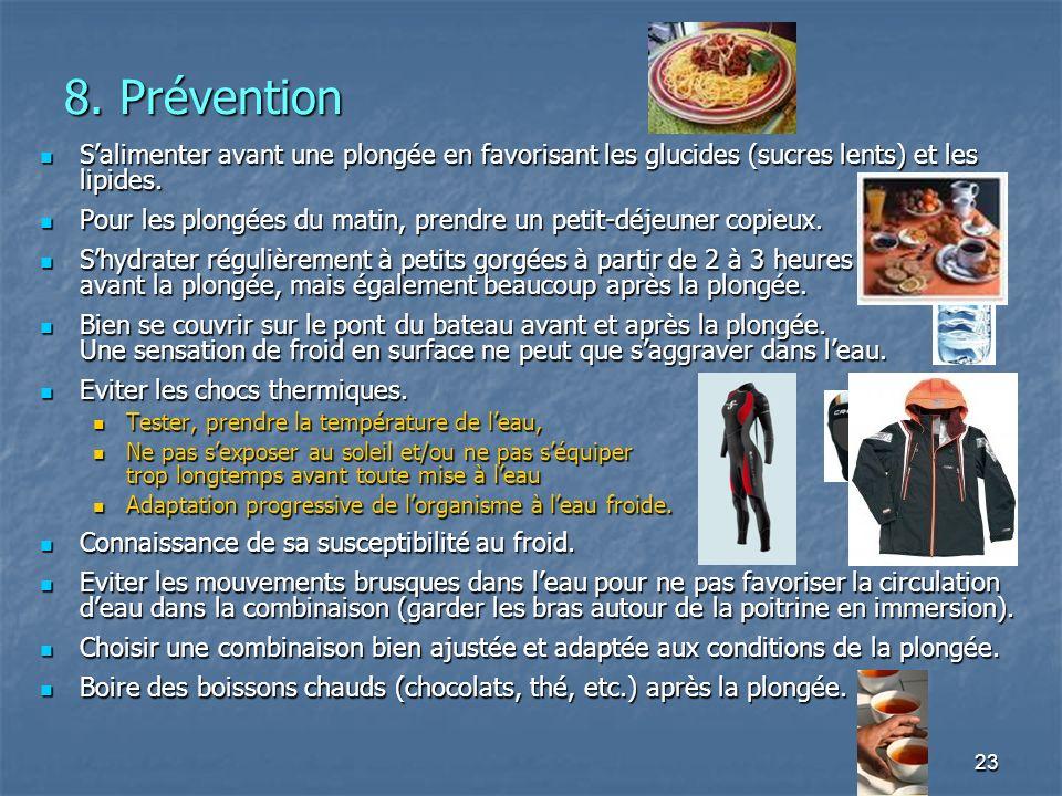 8. Prévention S'alimenter avant une plongée en favorisant les glucides (sucres lents) et les lipides.
