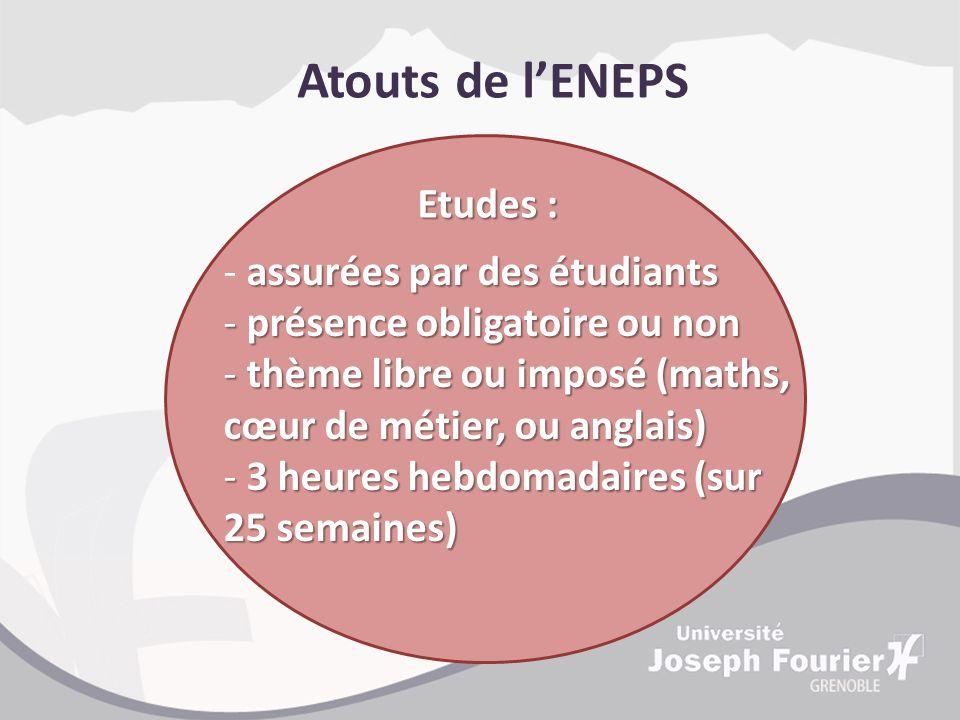 Atouts de l'ENEPS Etudes : assurées par des étudiants