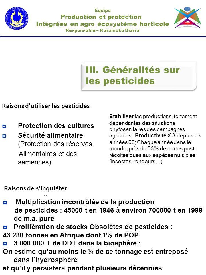 III. Généralités sur les pesticides Raisons d'utiliser les pesticides