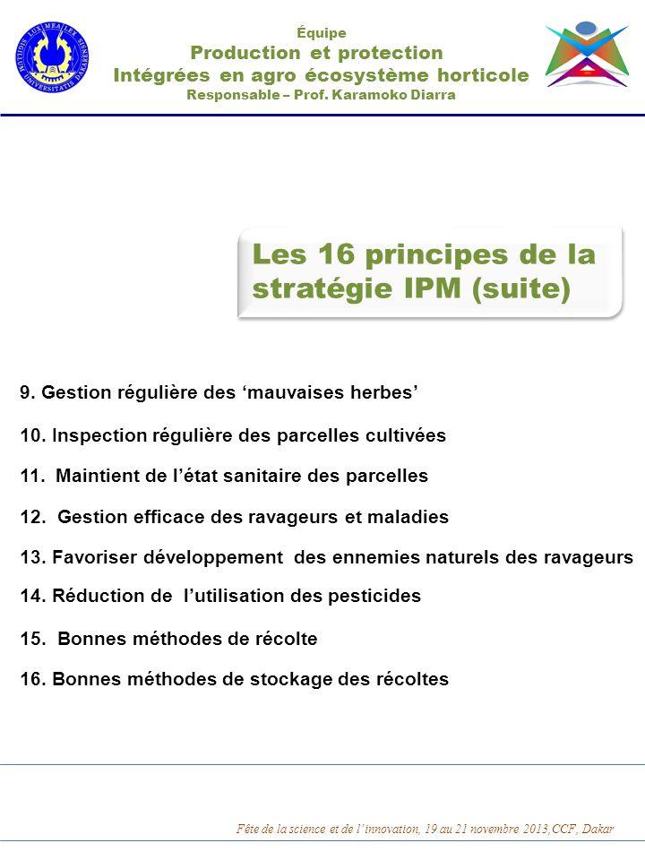 Les 16 principes de la stratégie IPM (suite) Production et protection