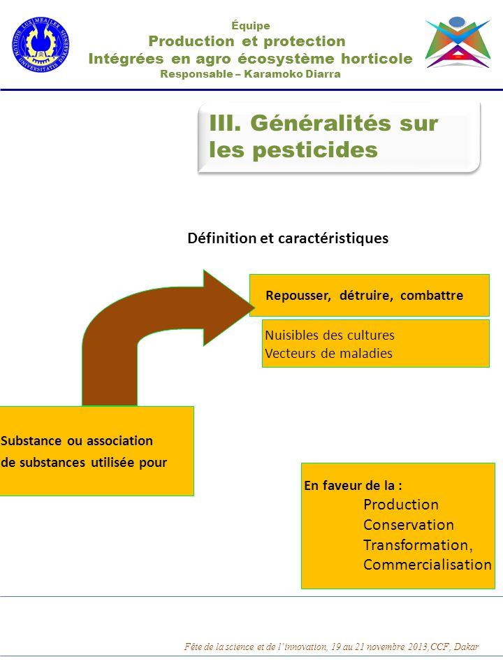 III. Généralités sur les pesticides Définition et caractéristiques