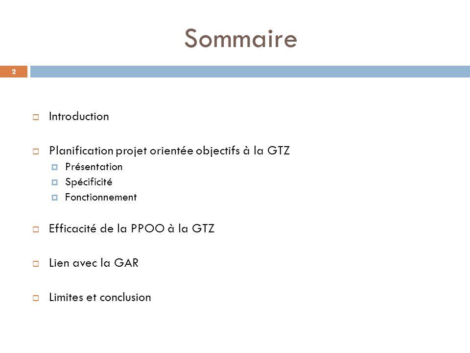 Sommaire Introduction Planification projet orientée objectifs à la GTZ