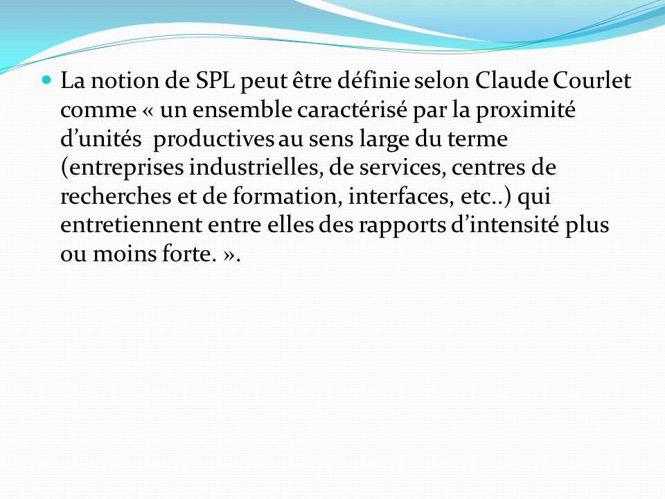La notion de SPL peut être définie selon Claude Courlet comme « un ensemble caractérisé par la proximité d'unités productives au sens large du terme (entreprises industrielles, de services, centres de recherches et de formation, interfaces, etc..) qui entretiennent entre elles des rapports d'intensité plus ou moins forte. ».