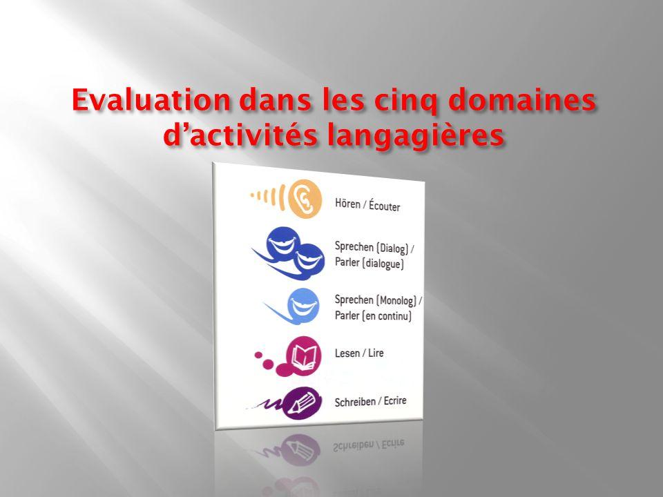 Evaluation dans les cinq domaines d'activités langagières