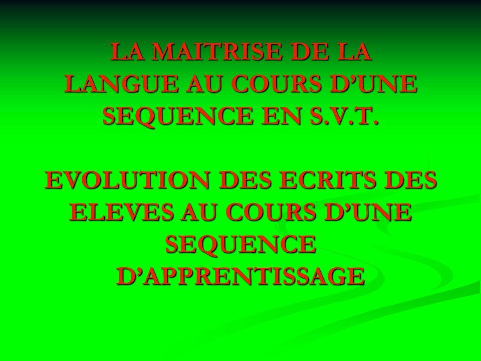 LA MAITRISE DE LA LANGUE AU COURS D'UNE SEQUENCE EN S. V. T
