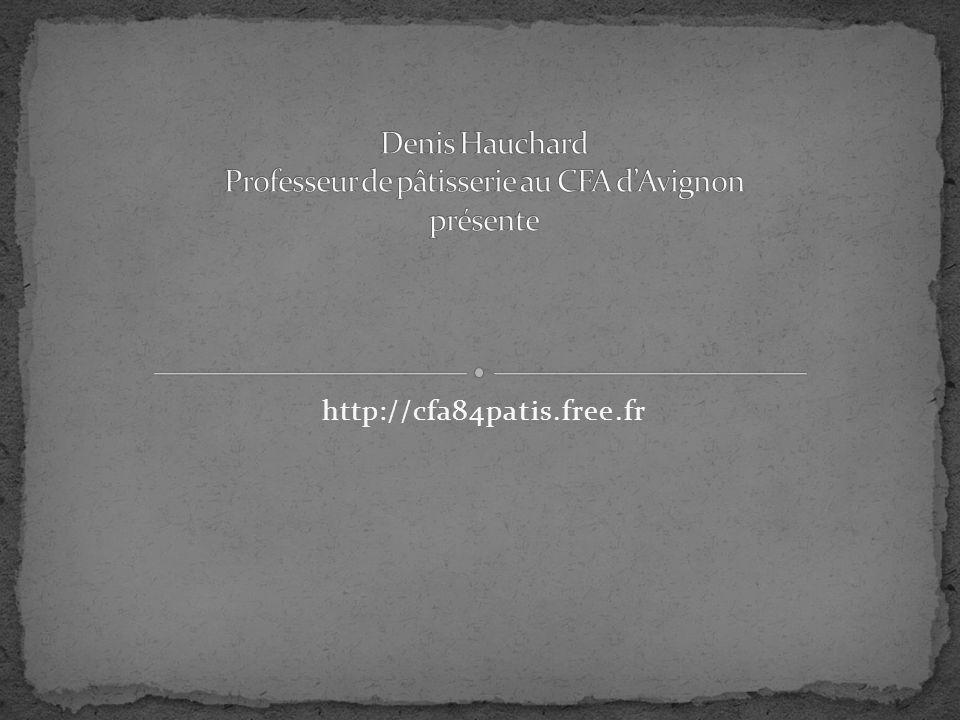 Denis Hauchard Professeur de pâtisserie au CFA d'Avignon présente